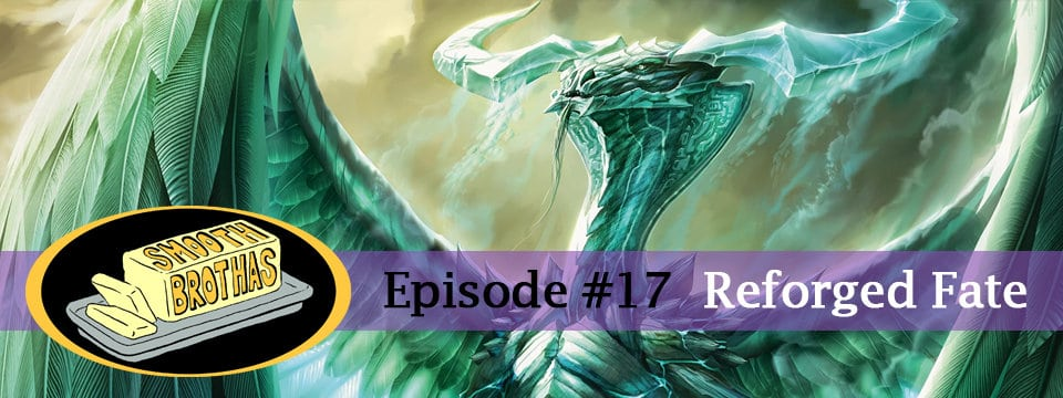 The Smooth Brothas #17 – Reforged Fate