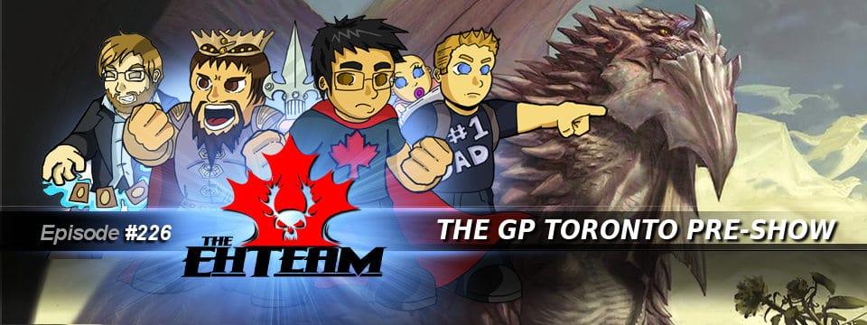 The Eh Team #226 – The GP Toronto Pre-Show