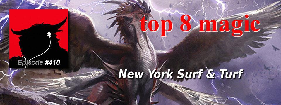 Top 8 Magic #410 – New York Surf & Turf