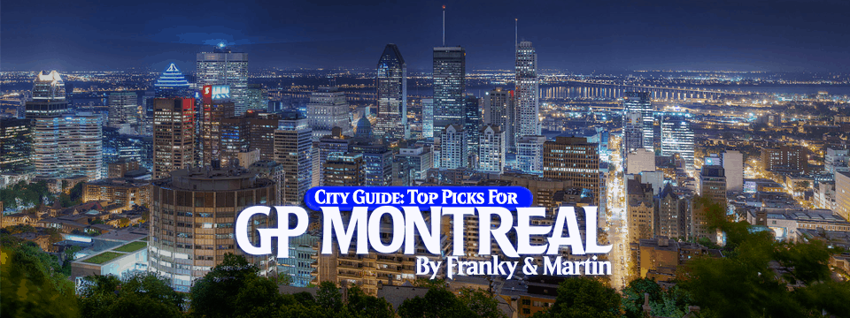 City Guide: Top Picks for GP Montreal