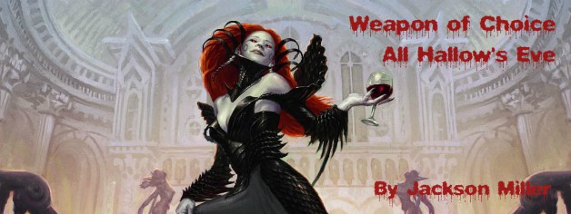 Weapon of Choice – All Hallow's Eve