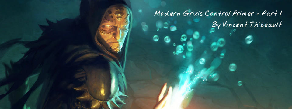 Modern Grixis Control Primer – Part 1