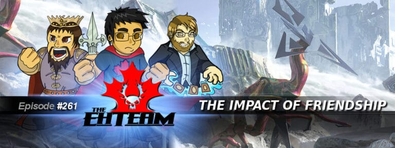 The Eh Team #261 – The Impact of Friendship