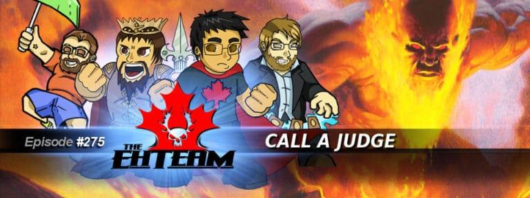 The Eh Team #275 – Call a Judge
