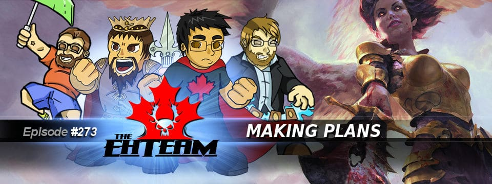 The Eh Team #273 – Making Plans