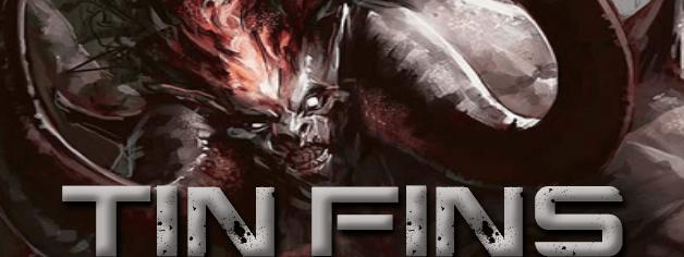 Tin Fins: An Introduction