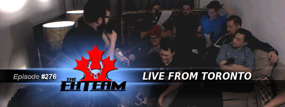 The Eh Team #276 – Live from Toronto