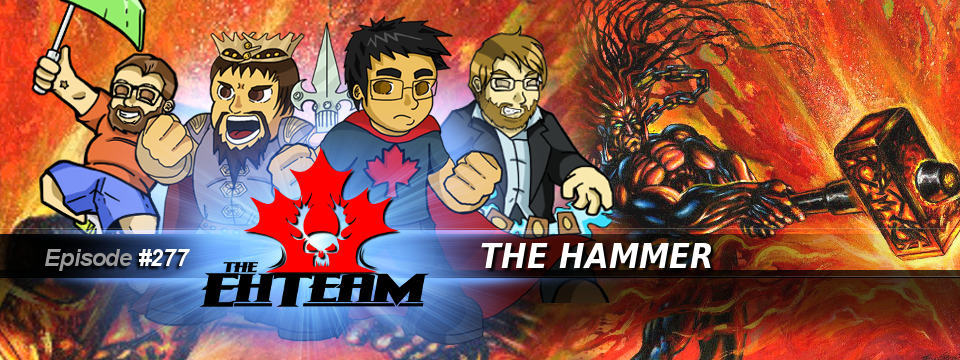 The Eh Team #277 – The Hammer
