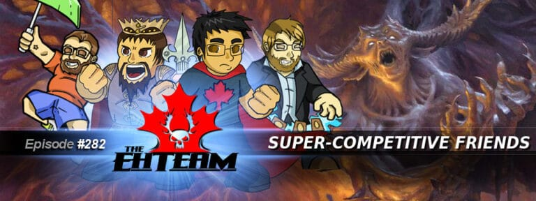 The Eh Team #282 – Super-Competitive Friends