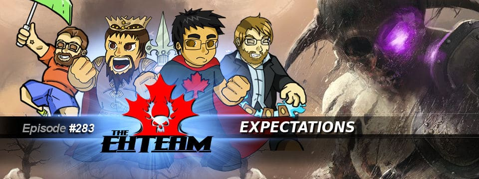 The Eh Team #283 – Expectations