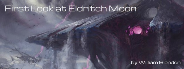 First Look at Eldritch Moon