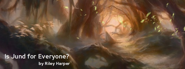 Is Jund for Everyone? (and How to Get the Most from the Deck You Choose)