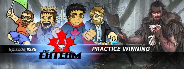 The Eh Team #288 – Practice Winning