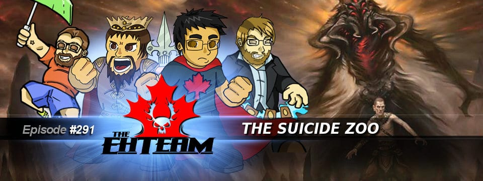 The Eh Team #291 – The Suicide Zoo