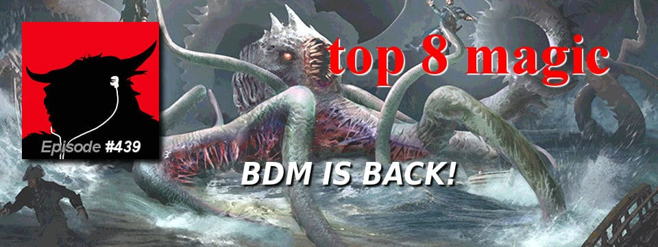 Top 8 Magic #439 – BDM Is Back!