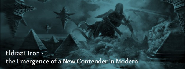 Eldrazi Tron – the Emergence of a New Contender in Modern