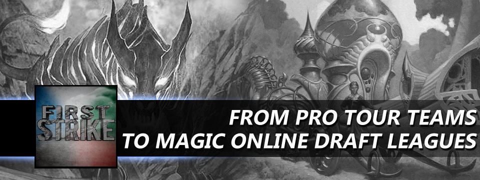 First Strike #4 – From Pro Tour Teams to Magic Online Draft Leagues