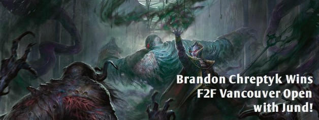 Brandon Chreptyk Wins F2F Vancouver Open with Jund!
