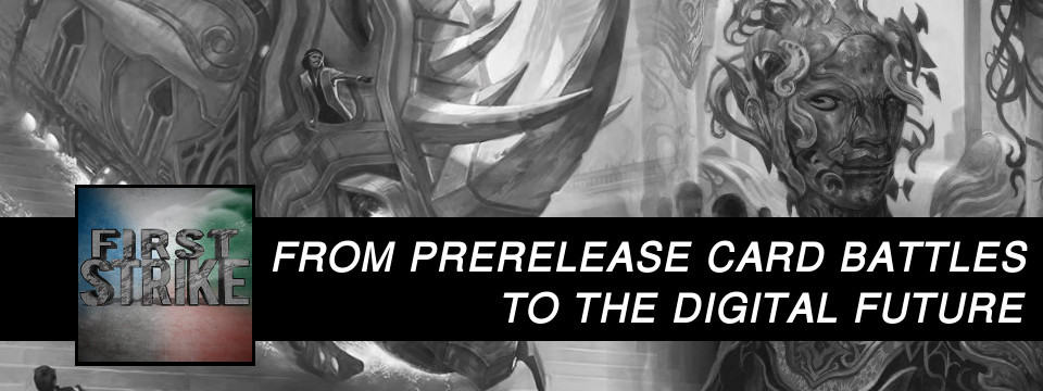 First Strike #9 – From Prerelease Card Battles to the Digital Future