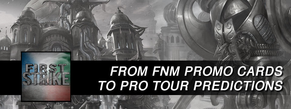 First Strike #11 – From FNM Promo Cards to Pro Tour Predictions