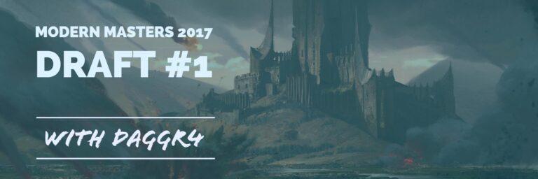 Modern Masters 2017 #1 | Daggr4