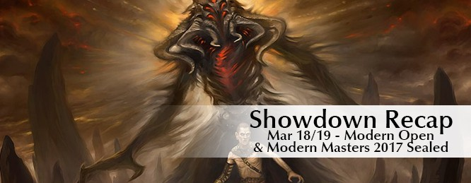 Showdown Recap: March 18-19 – Modern Open and MM17 Sealed