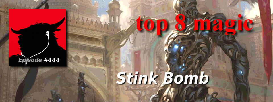 Top 8 Magic #444 – Stink Bomb