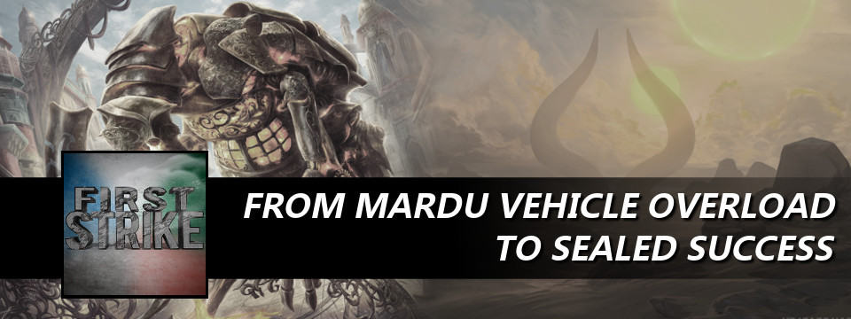 First Strike #24 – From Mardu Vehicle Overload to Sealed Success