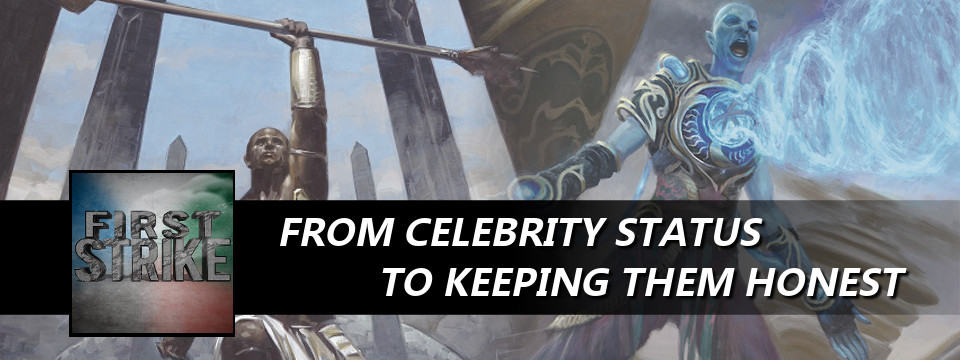 First Strike #28 – From Celebrity Status to Keeping Them Honest