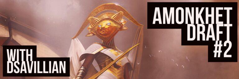 Amonkhet Draft #2 | dsavillian