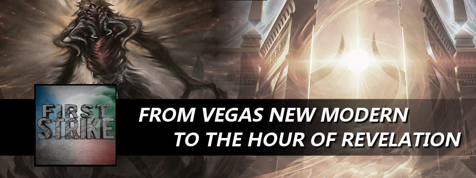 First Strike #31 – From Vegas New Modern to the Hour of Revelation