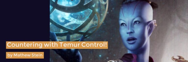 Countering with Temur Control!
