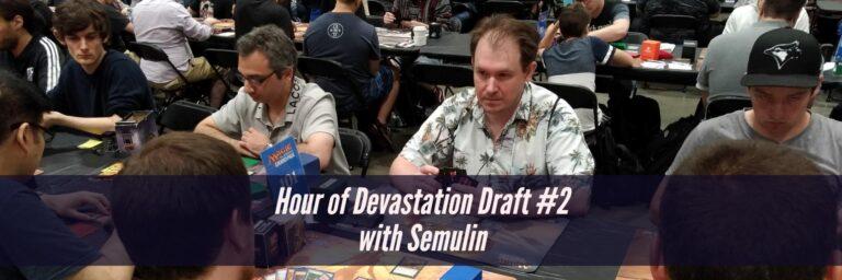 Hour of Devastation Draft #2 | Semulin