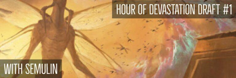 Hour of Devastation Draft #1 | Semulin