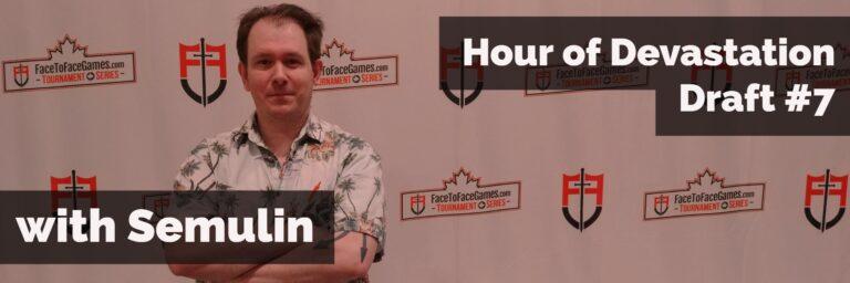 Hour of Devastation Draft #7 | Semulin
