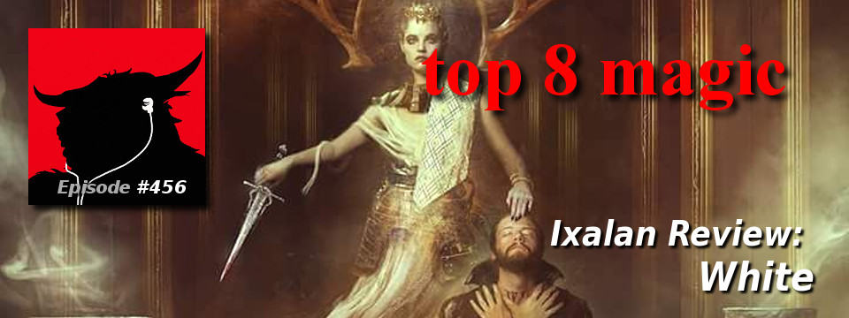 Top 8 Magic – Ixalan Review: White