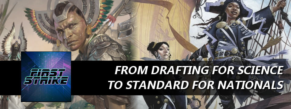 First Strike #46 – From Drafting for Science To Standard for Nationals
