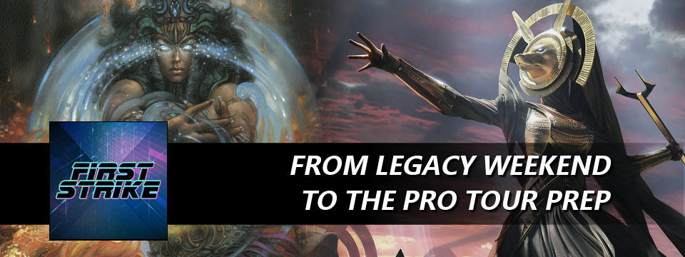 From Legacy Weekend To The Pro Tour Prep