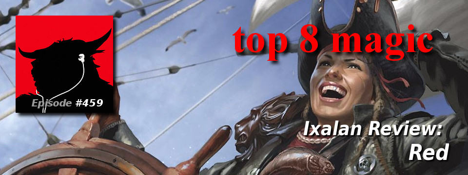 Top 8 Magic – Ixalan Review: Red