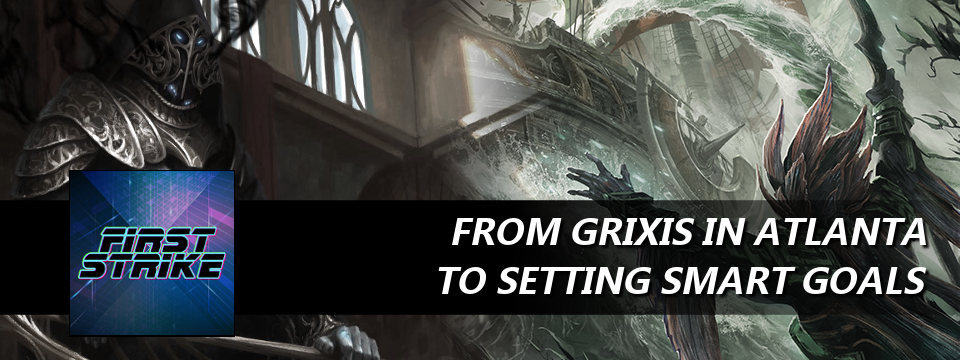 From Grixis in Atlanta to Setting Smart Goals