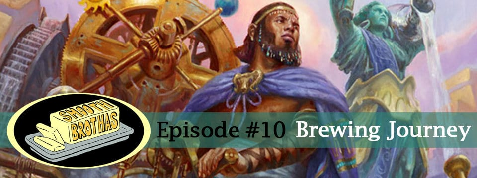 The Smooth Brothas #10 – Brewing Journey