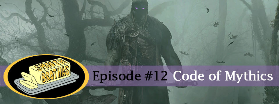 The Smooth Brothas #12 – Code of Mythics