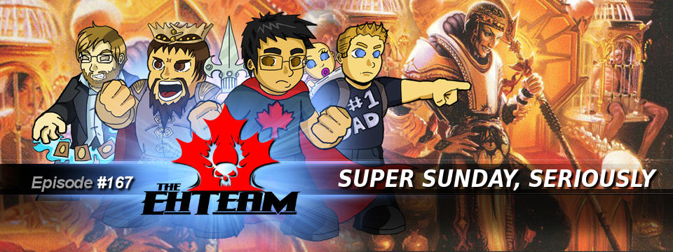 The Eh Team #167 – Super Sunday, Seriously