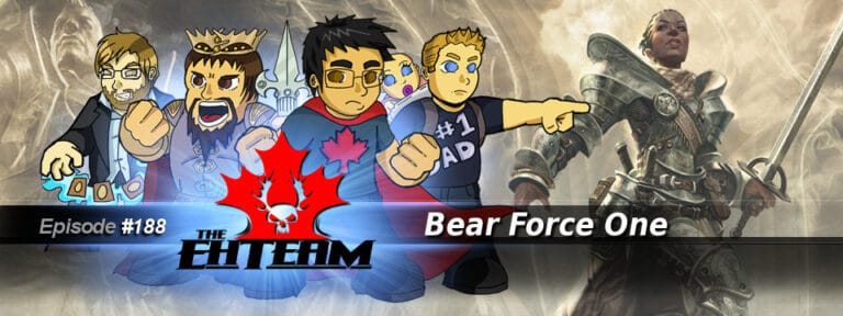 The Eh Team #188 – Bear Force One