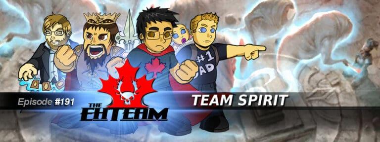 The Eh Team #191 – Team Spirit