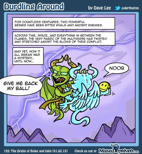 Durdling Around 155 – The Origin of Bolas and Ugin