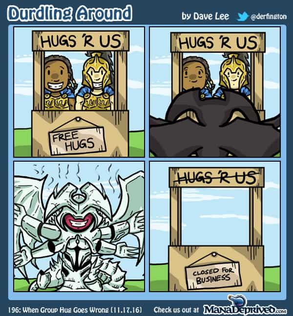 Durdling Around 196 – When Group Hug Goes Wrong