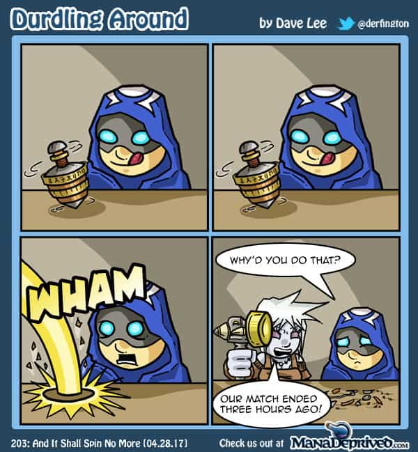 Durdling Around 203 – And It Shall Spin No More