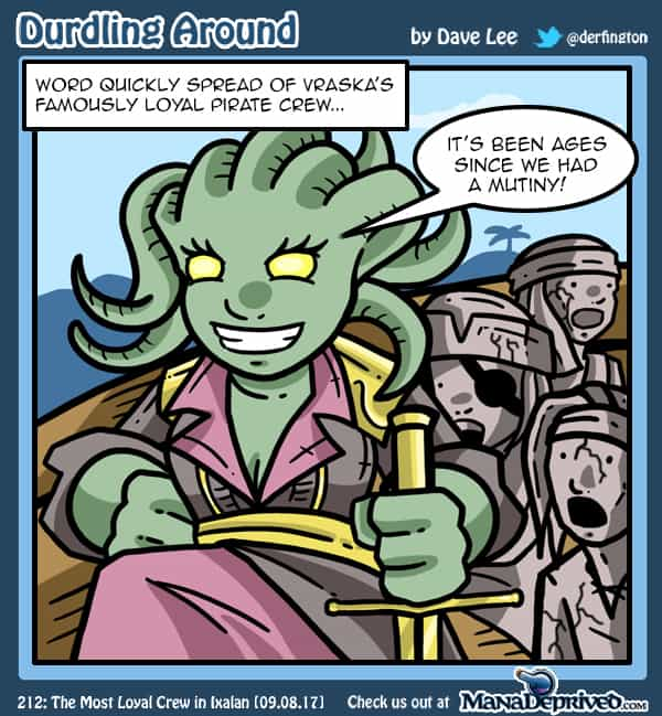 Durdling Around 212 – The Most Loyal Crew in Ixalan