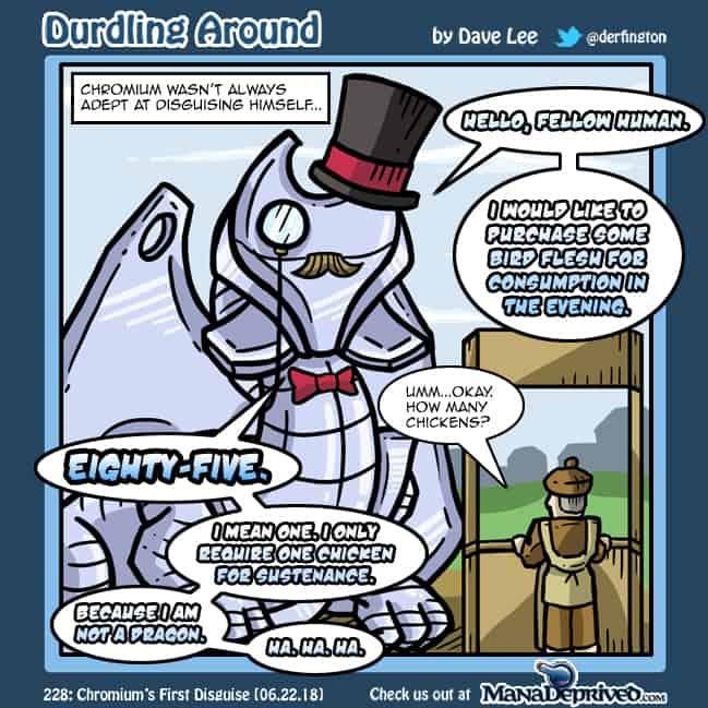 Durdling Around 228 – Chromium's First Disguise